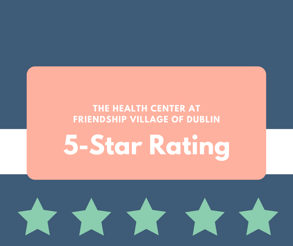 "Graphic reading: ""The Health Center at Friendship Village of Dublin 5-Star Rating"""