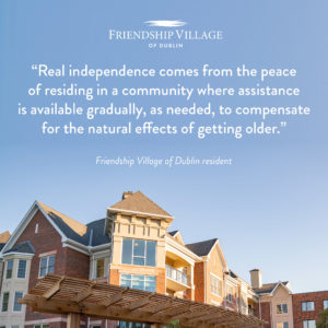 Quote about independece with photo of Friendship Village of Dublin
